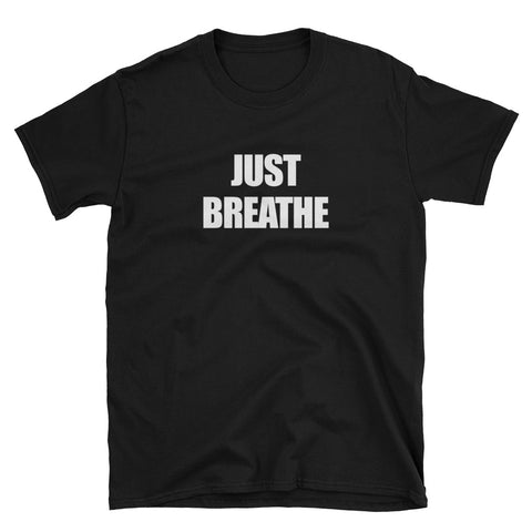 Just Breathe Short-Sleeve Unisex T-Shirt