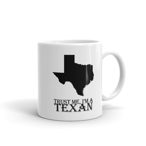 Trust Me Im a Texan Coffee Mug