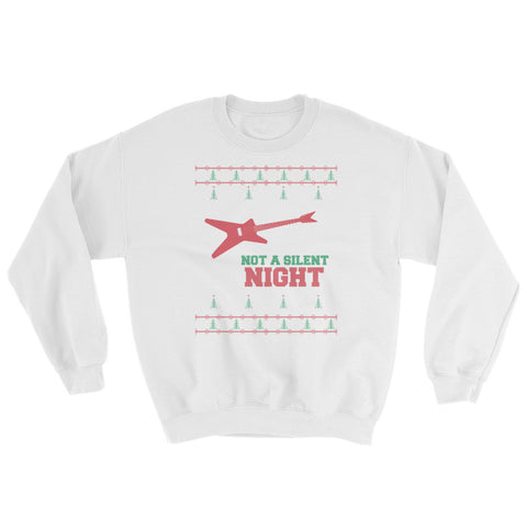 Not a Silent Night Ugly Christmas Sweatshirt
