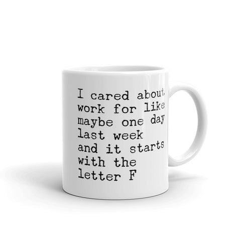 I Cared About Work For Like One Day Last Week Unique Coffee Mug