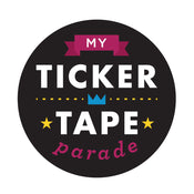 My Ticker Tape Parade