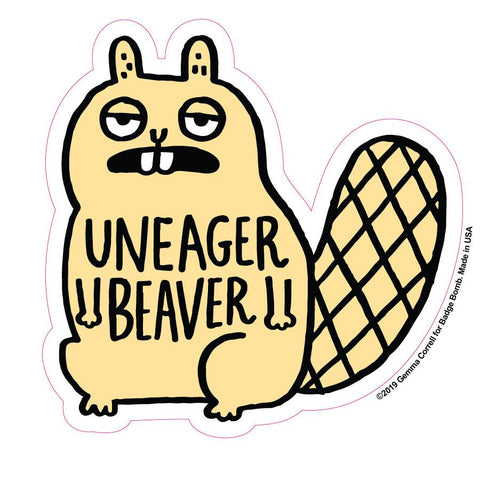 Uneager Beaver Sticker