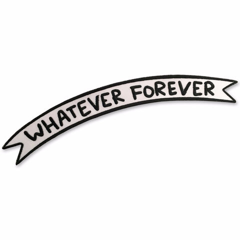 Whatever Forever Banner Patch
