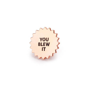 You Blew It Pin