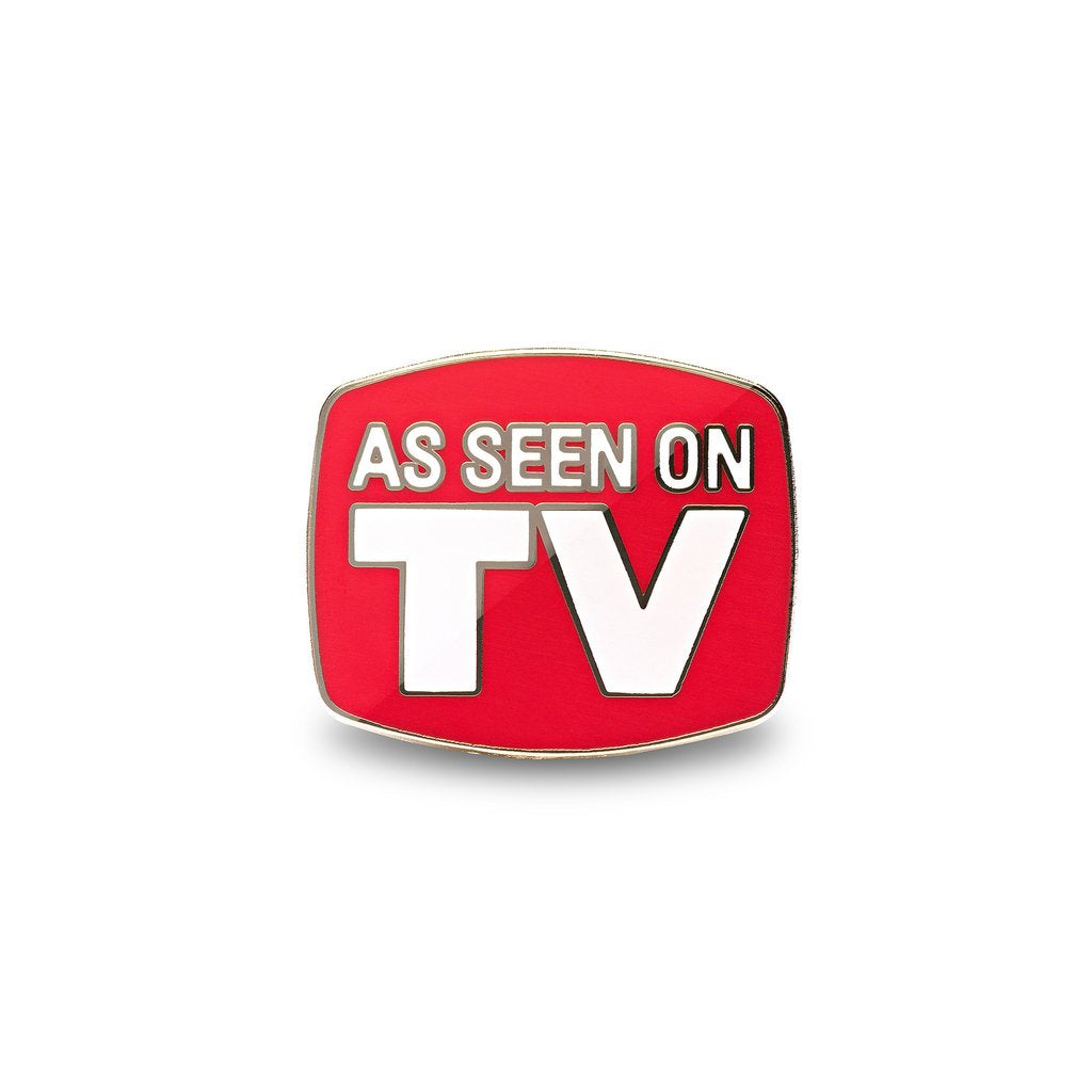 As Seen On TV Pin