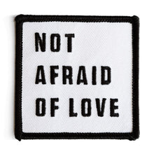 Not Afraid of Love Patch