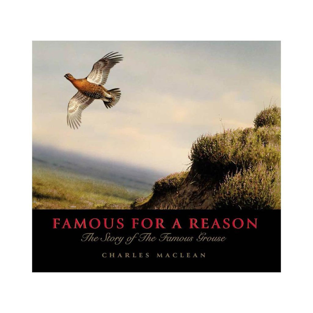 Famous For A Reason The Story of The Famous Grouse