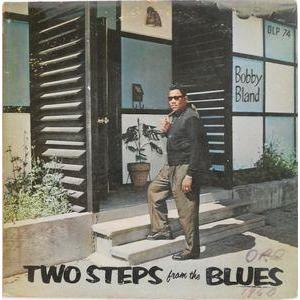 Bobby Bland – Two Steps From The Blues