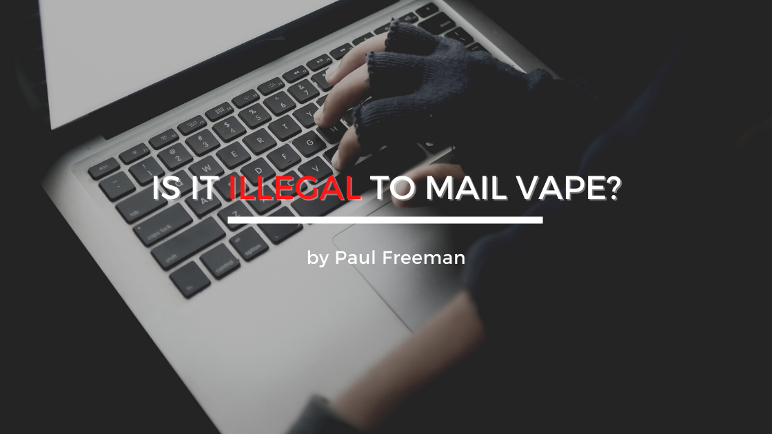 Is it illegal to mail vape?