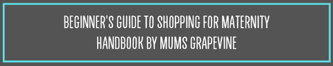 Beginner's guide to shopping for maternity by mums grapevine