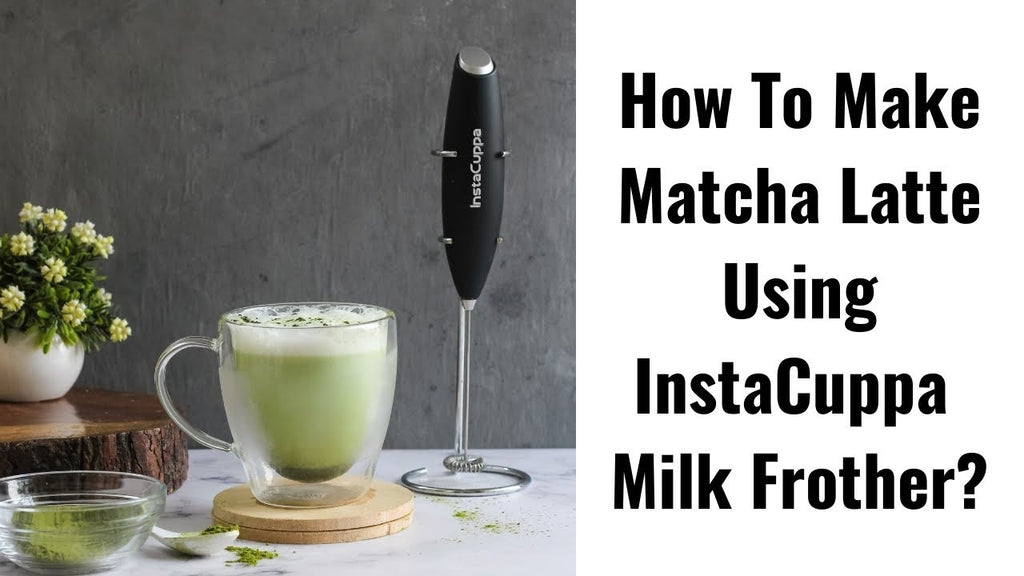 How to make Matcha Latte with InstaCuppa Milk Frother?