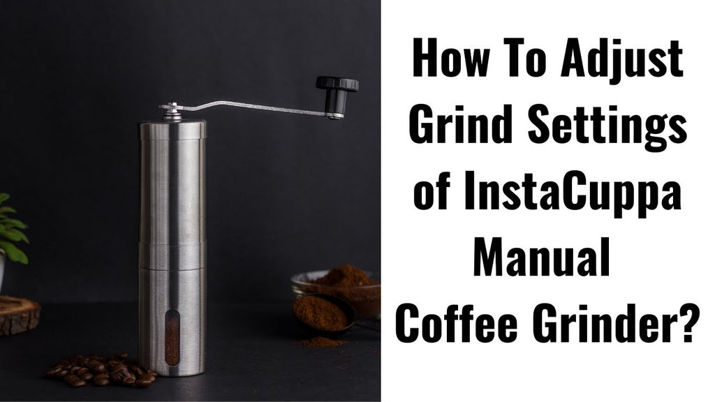 How To Adjust Grind Settings | InstaCuppa Manual Coffee Bean Grinder