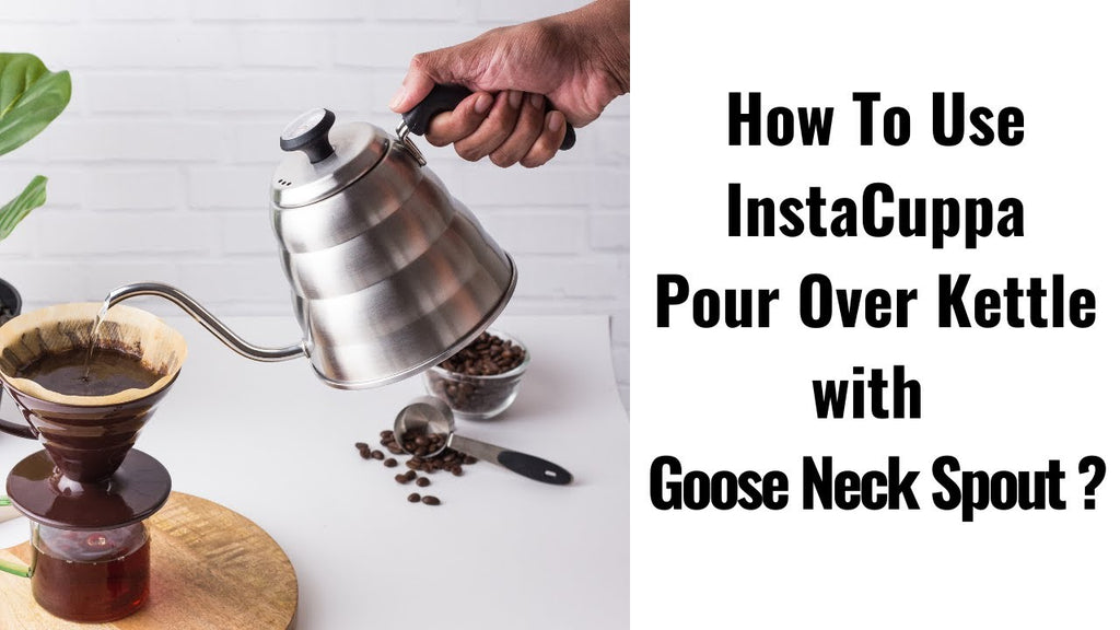 How To Use InstaCuppa Stainless Steel Pour Over Coffee Kettle with Goose Neck Spout?