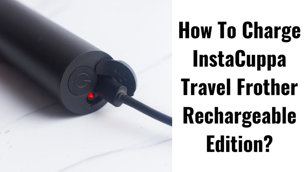 How To Charge InstaCuppa Travel Milk Frother Rechargeable Edition?