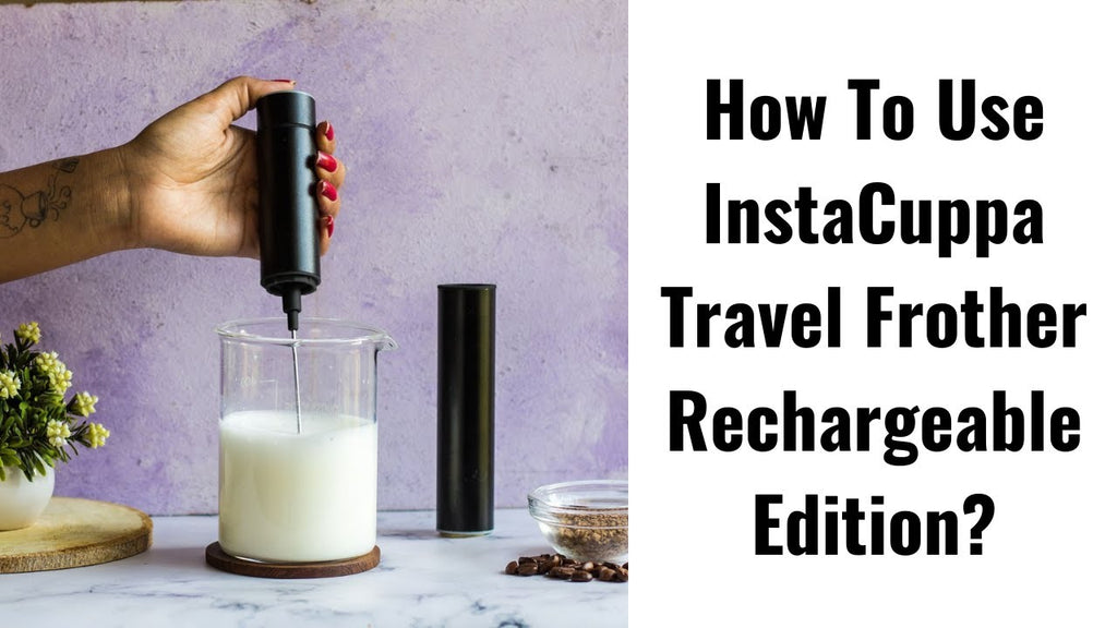 How To Use InstaCuppa Travel Milk Frother with Rechargeable Battery?