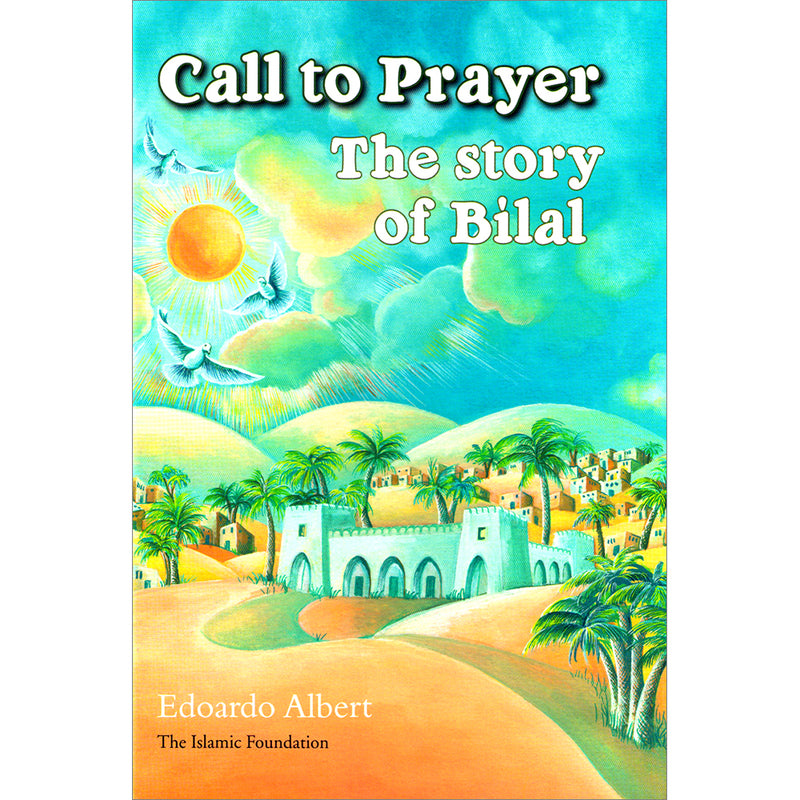 Call to Prayer The Story of Bilal