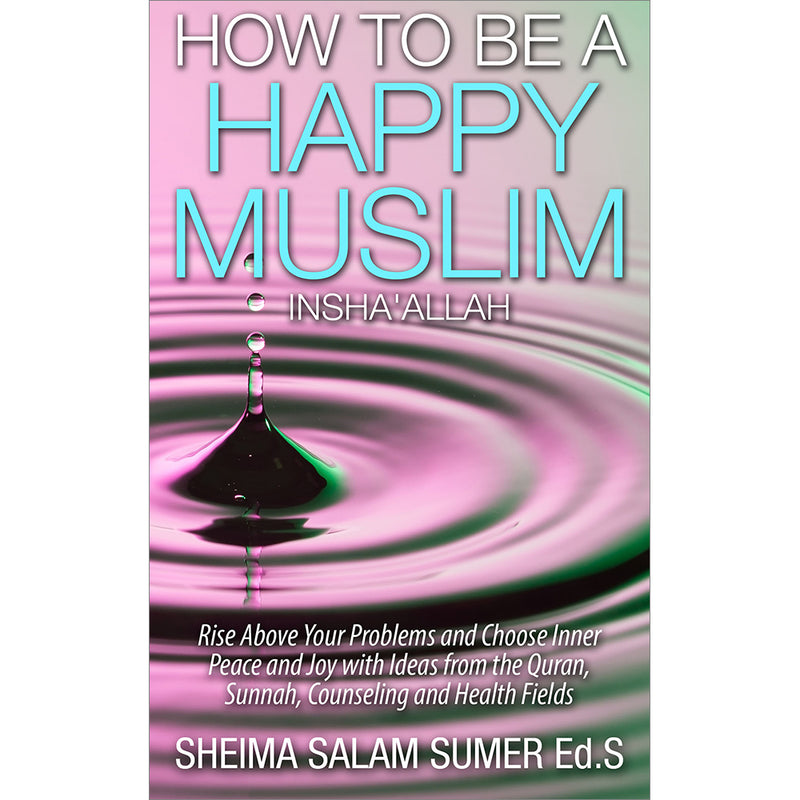 X_How To Be A Happy Muslim Insha' Allah