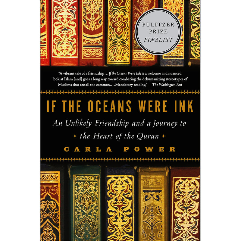 If the Oceans Were Ink - An Unlikely Friendship and a Journey to the Heart of the Quran