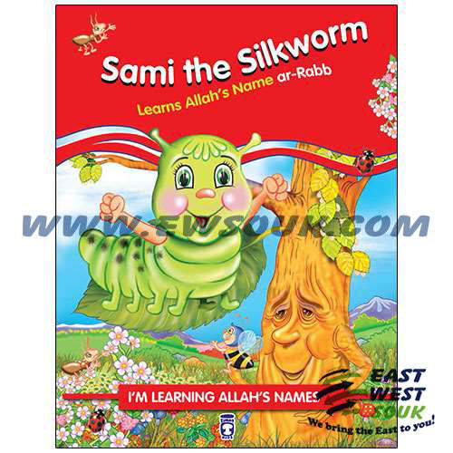 Im Learning Allahs Names (I) å?ÛÏ Sami The Silkworm Learns Allah'S Name Ar-Rabb - east-west-souk
