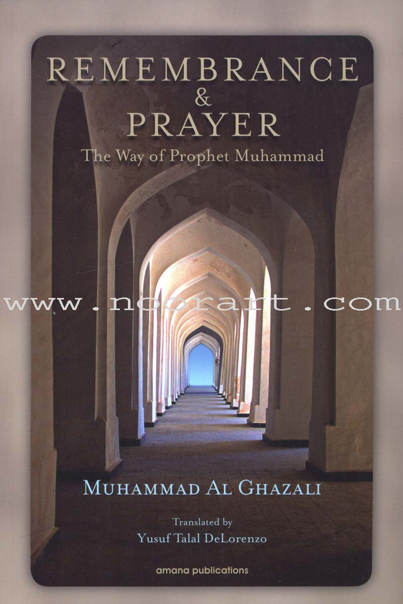 Remembrance and Prayer The Way Of  Prophet Muhammad