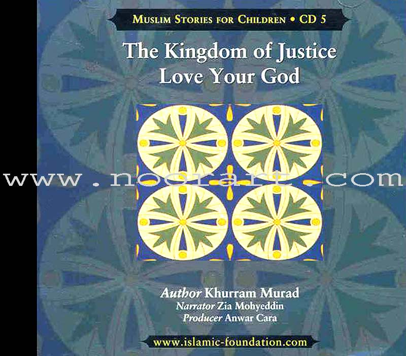 Muslims Stories For Children - The Kingdom of Justice, Love Your God: CD 5 (Audio CD)