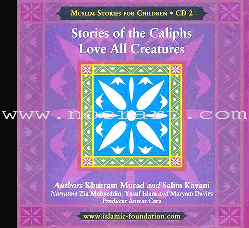 Muslims Stories For Children - Stories of The Caliphs, Love All Creatures: CD 2 (Audio CD)