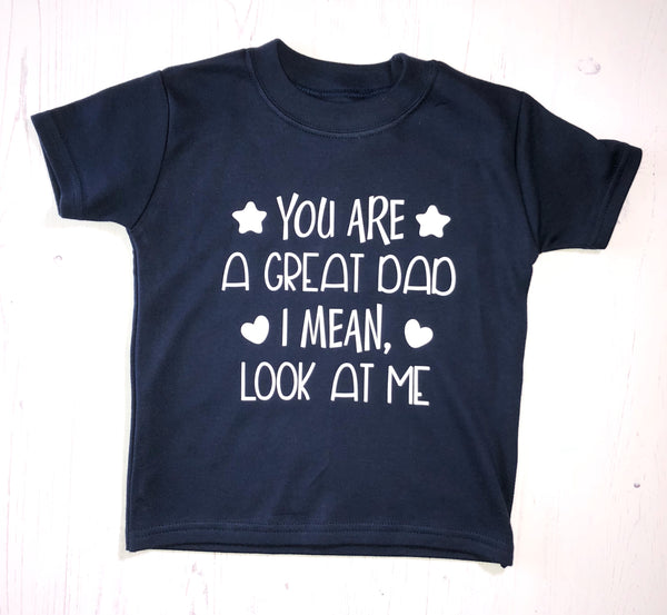 You're a Great Dad T-Shirt