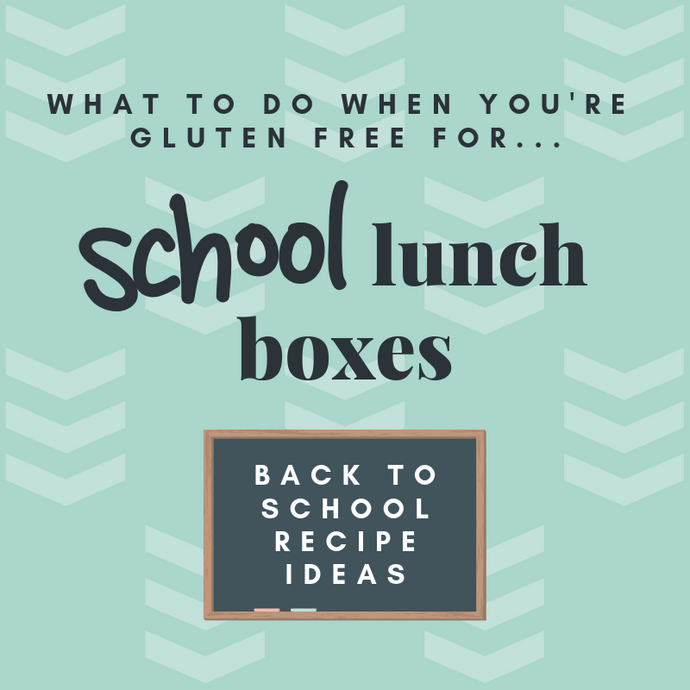 Back to School - Gluten Free Packed Lunch Ideas
