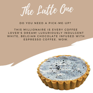 The Latte One - Millionaires Tart