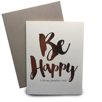 Tiramisu Paperie, Gifts,  Be Happy - It drives people crazy - Greeting Card