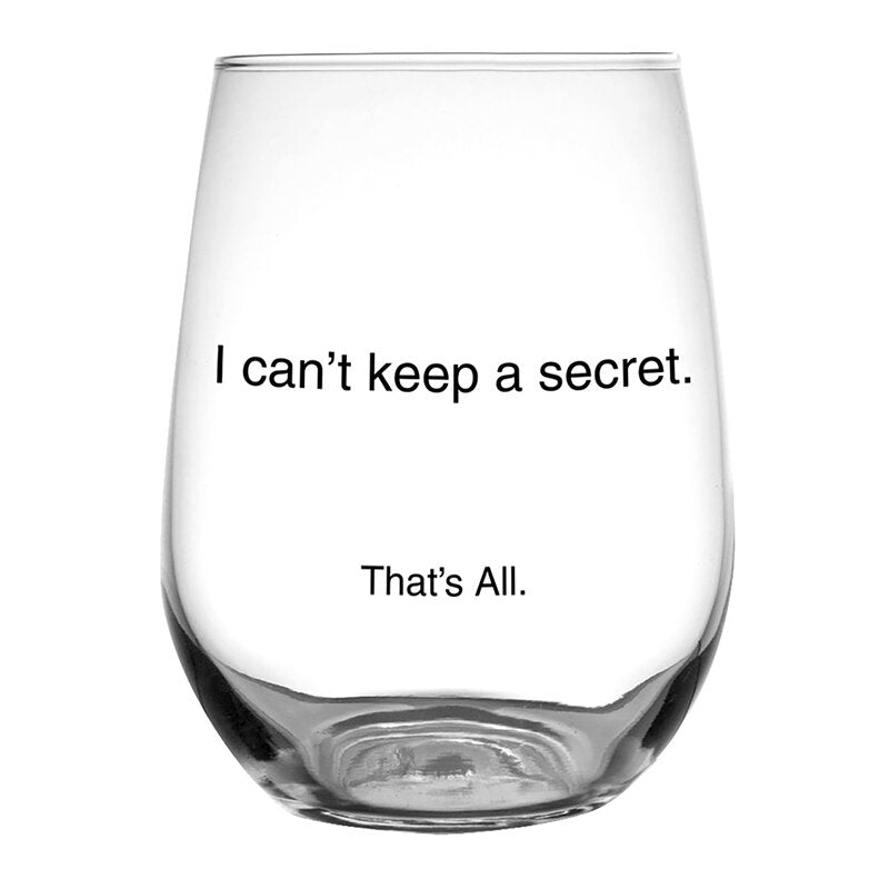 I Can't Keep a Secret Stemless Wine Glass