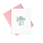 Eden Lifestyle, Gifts - Greeting Cards,  Killin it! Greeting Card