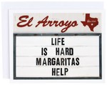 El Arroyo Life is Hard Card