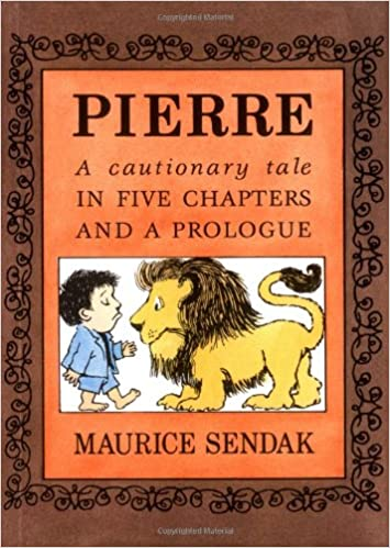 Pierre: A Cautionary Tale in Five Chapters and a Prologue Board Book