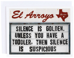 El Arroyo Silence is Golden Card