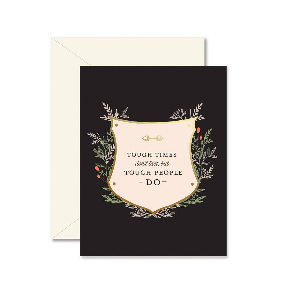Eden Lifestyle Boutique, Gifts - Greeting Cards,  Tough Times Don't Last Greeting Card