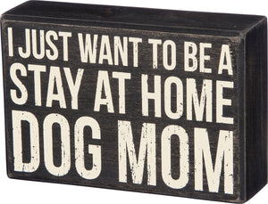 Primitives By Kathy, Home - Decorations,  Stay at Home Dog Mom Box Sign