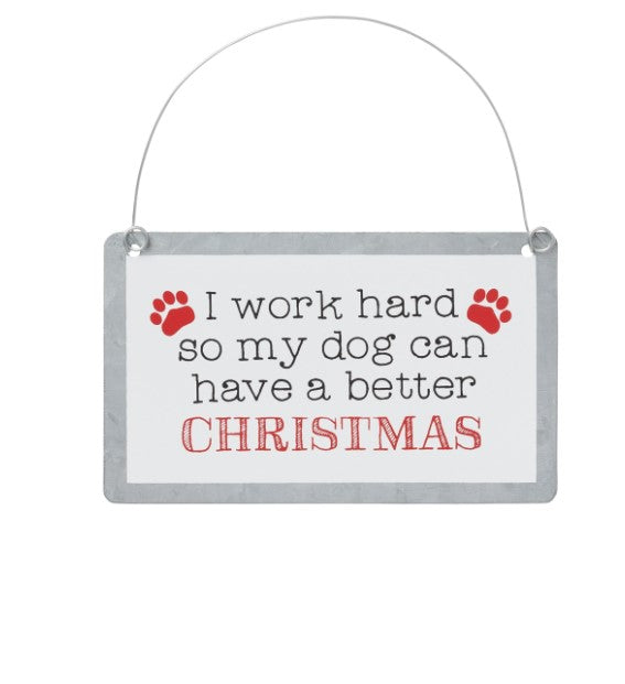 I work hard for my Dog Ornament