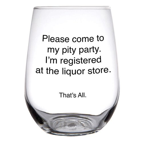 Pity Party Wine Glass