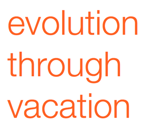 Evolution Through Vacation