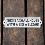 Small House with a Big Welcome Cast Iron Sign - Cakra Ardor