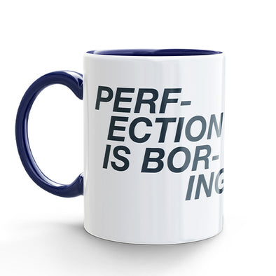 Coffee Mug - Perfection is Boring (325ml)