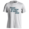 Printed T-shirt - Perfection Is Boring