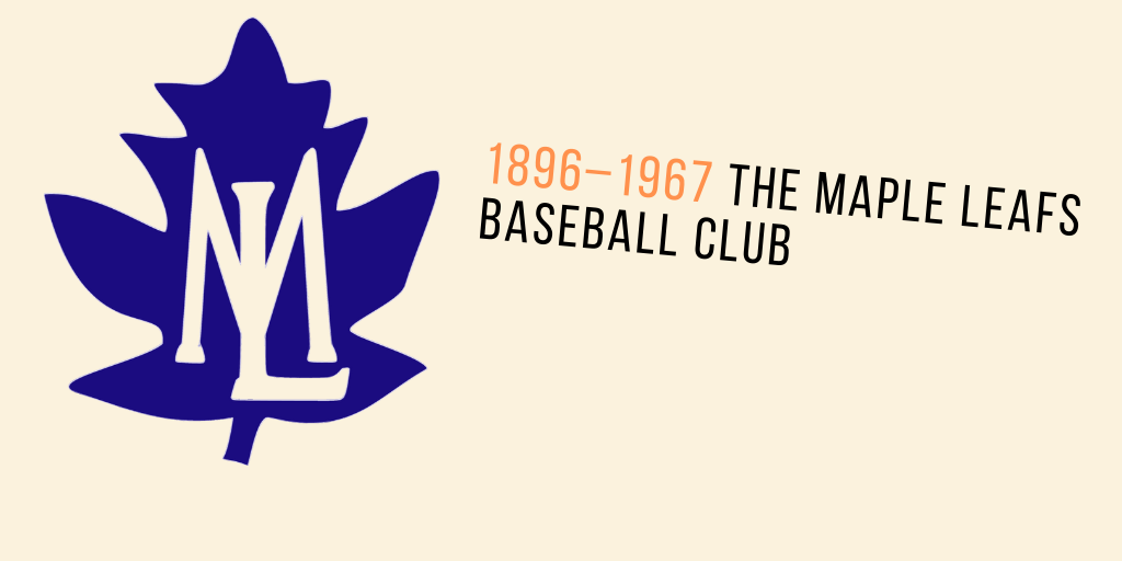 Who Were They? The Toronto Maple Leafs Baseball Club