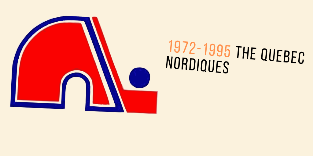 Who Were They? The Quebec Nordiques