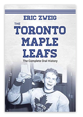 Toronto Maple Leafs: The Complete Oral History