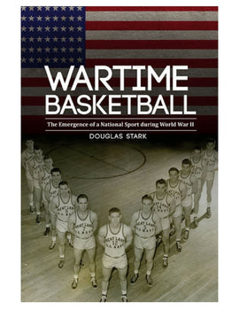 Wartime Basketball - Douglas Stark