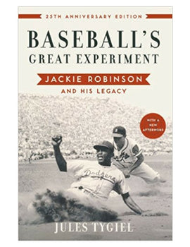 Baseball's Great Experiment - Jules Tygiel