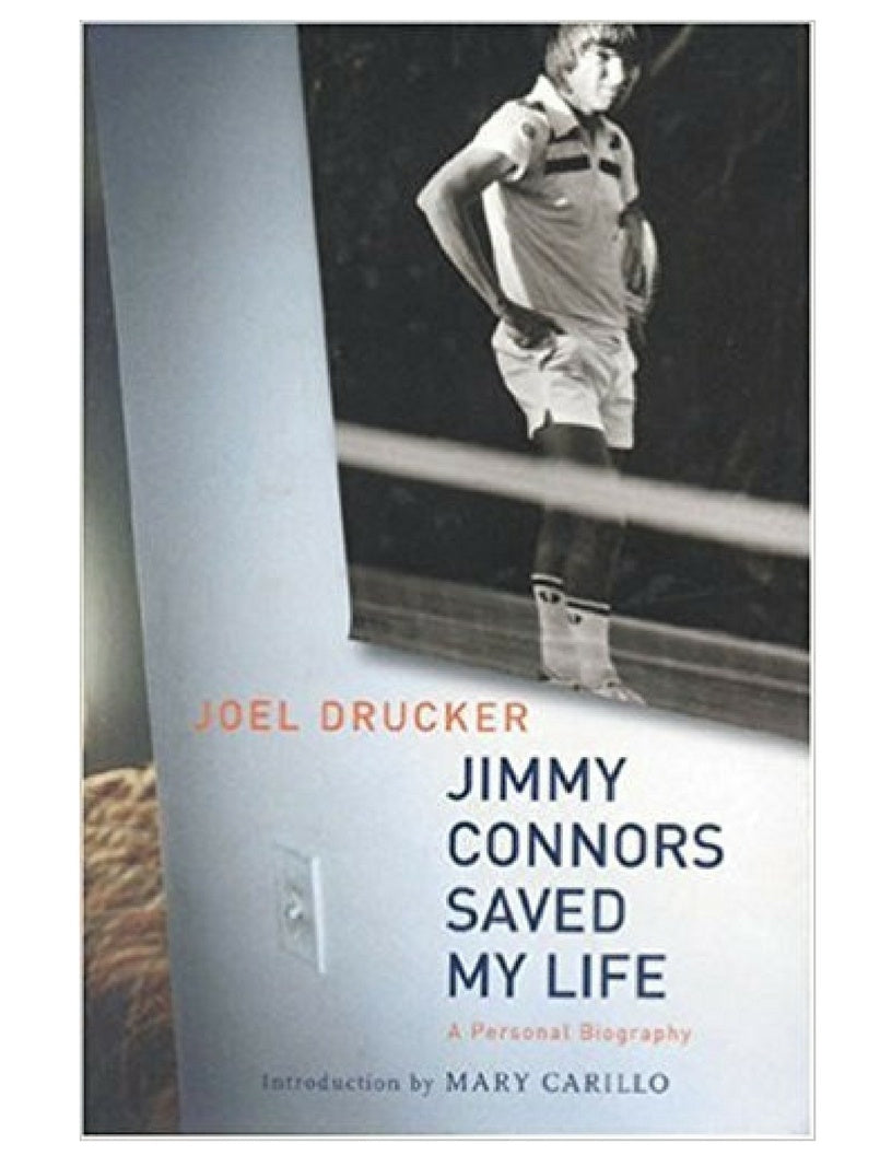 Jimmy Connors Saved My Life - Joel Drucker