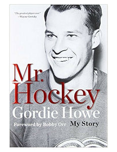 Mr. Hockey: My Story - Gordie Howe